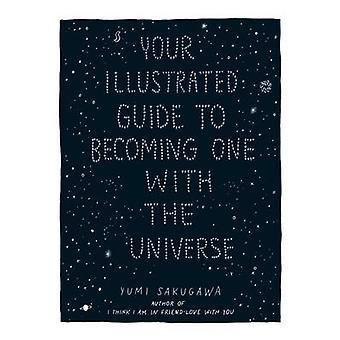 Votre Guide illustré pour devenir un avec l'univers de Yumi Saku