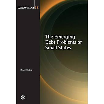 The Emerging Debt Problems of Small States by Dinesh Dodhia - 9780850