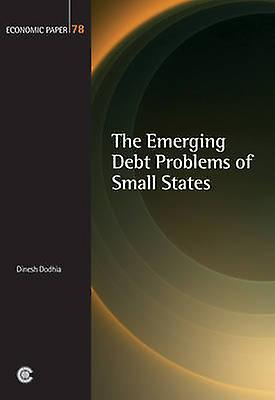 The Emerging Debt Problems of petit States by Dinesh Dodhia - 9780850