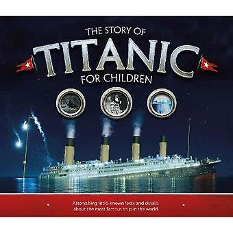 Die Geschichte der Titanic für Kinder von Joe Fullman - 9781783123353