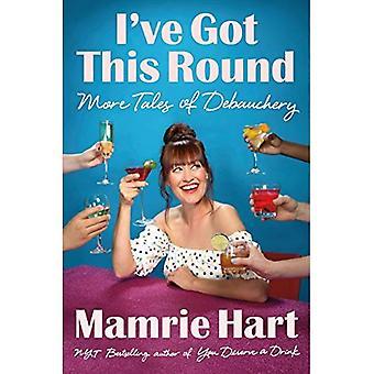 I've Got This Round: More Tales of Debauchery (Hardback)