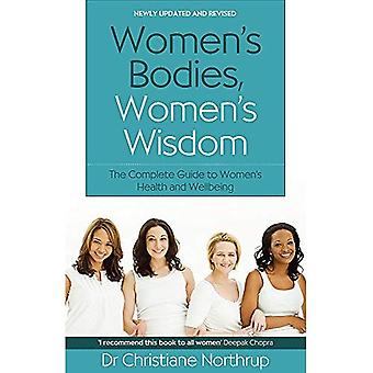 Women's Bodies, Women's Wisdom: The Complete Guide to Women's Health and Wellbeing