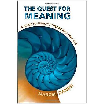 The Quest for Meaning: A Guide to Semiotic Theory and Practice