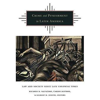 Rikos ja rangaistus Latinalaisessa Amerikassa: lain ja yhteiskunnan myöhään siirtomaa-ajoista lähtien