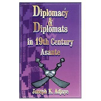 Diplomacy and Diplomats in Nineteenth Century Asante