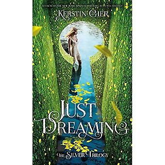 Just Dreaming: The Silver Trilogy, Book 3