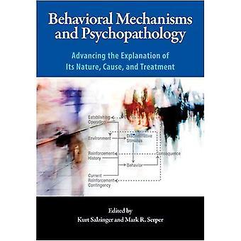 Gedrags mechanismen en Psychopathologies: bevorderen van de uitleg van de aard, oorzaak en behandeling