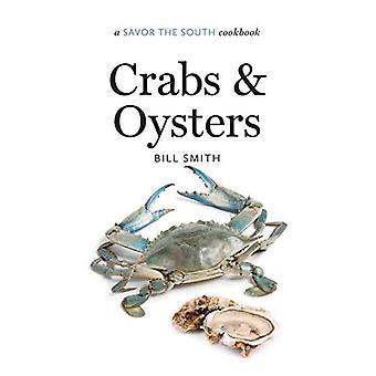 Cangrejos y ostras: un sabor el recetario del Sur (prueba los libros de cocina del Sur)