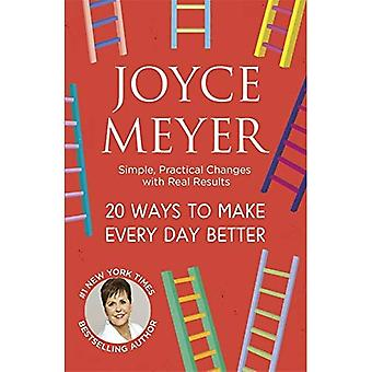 20 Ways to Make Every Day� Better: Simple, Practical Changes with Real Results