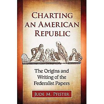 Kartläggning en amerikansk republik: ursprung och skrivandet av de federalistiska papperna