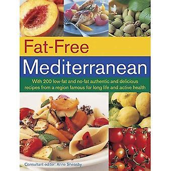 Sans gras Méditerranée: Avec 200 faible en gras et sans gras authentiques et délicieuses recettes provenant d'une région célèbre pour longtemps...