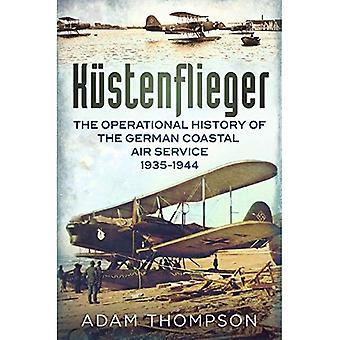 Kustenflieger: La storia operativa del servizio aereo navale tedesco 1935-1944