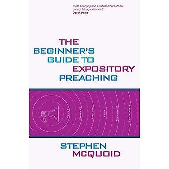 The Beginners Guide to Expository Preaching