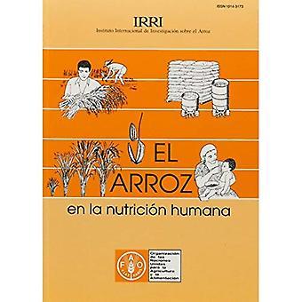 El Arroz En La Nutricion Humana (Coleccion Fao: Alimentacion y Nutricion)