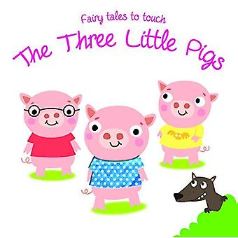 Fairy Tales to Touch: Three Little Pigs