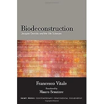 Biodeconstruction: Jacques Derrida and the Life Sciences (SUNY series in Contemporary Continental Philosophy)