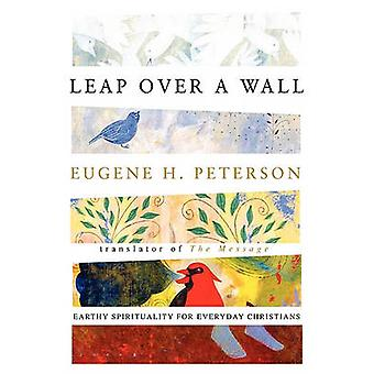 Leap Over a Wall Earthy Spirituality for Everyday Christiansreflections on the Life of David from by Peterson & Eugene H.