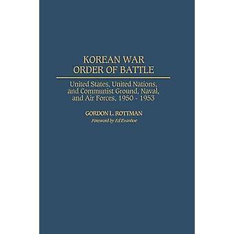 Koreakrieg Order Of Battle USA Vereinten Nationen und kommunistischen Boden Marine und Luftwaffe 19501953 von & Gordon Rottman L.