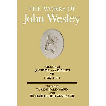 The Works of John Wesley Volume 24 Journal and Diaries VII 17871791 by Ward & W. Reginald