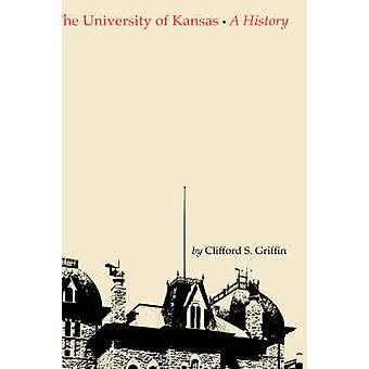 A Universidade do Kansas uma história por Griffin & Clifford Stephen