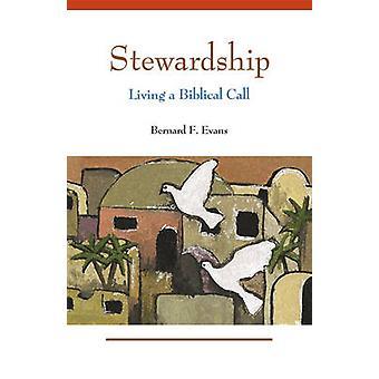 Stewardship Living a Biblical Call by Evans & Bernard F