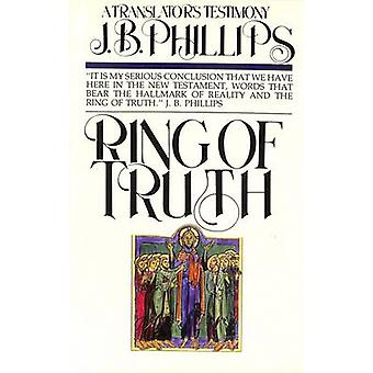 Ring of Truth by Phillips & J. B.