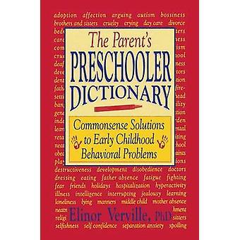 De föräldrar förskolebarn ordbok sunt förnuft lösningarna till tidig barndom beteendemässiga problem av Verville & Elinor