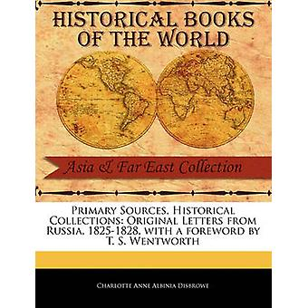 Original Letters from Russia 18251828 by Anne Albinia Disbrowe & Charlotte