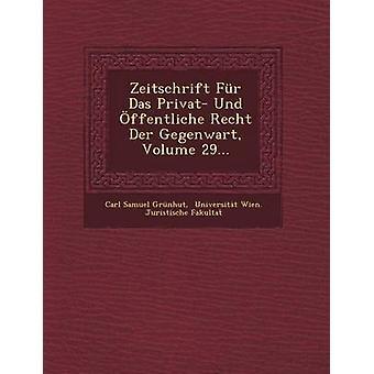 Zeitschrift Fr Das Privat Und ffentliche Recht Der Gegenwart Volume 29... by Grnhut & Carl Samuel