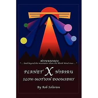 كوكب X NIBIRU البطيء يوم القيامة من سولاريون آند روب