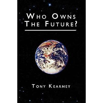 Who Owns the Future by Kearney & Tony