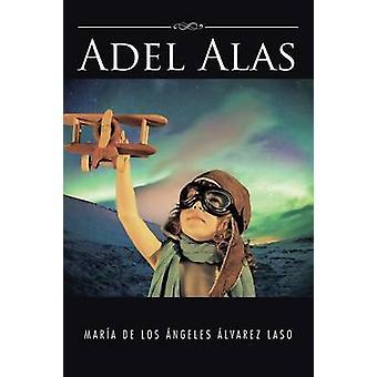 Adel Alas by Laso & Maria De Los Angeles Alvarez