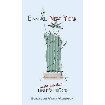 Einmal New York und nicht wieder zurck und Wassermann & Barbara Wilfried