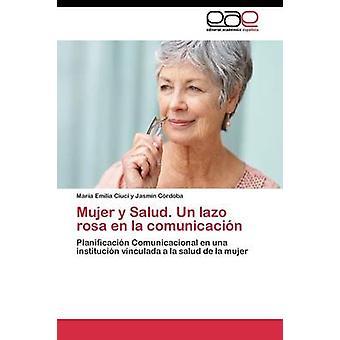 Mujer y Salud. Un lazo rosa en la comunicacin por Jasmn Crdoba Mara Emilia Ciuci y