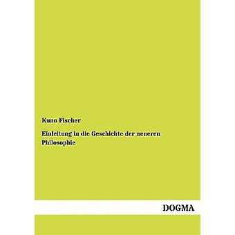 Einleitung in die Geschichte der neueren Philosophie by Fischer & Kuno