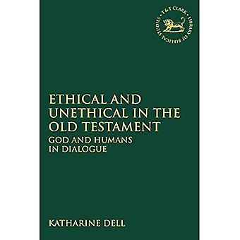 Ethical and Unethical in the Old Testament: God and� Humans in Dialogue (The Library of Hebrew Bible/Old� Testament Studies)