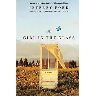 The Girl in the Glass by Jeffrey Ford - 9780060936198 Book