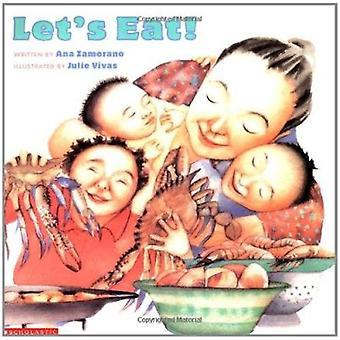 Let's Eat! by Ana Zamorano - Julie Vivas - 9780439067584 Book