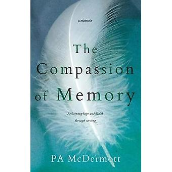 The Compassion of Memory by The Compassion of Memory - 9780648150879