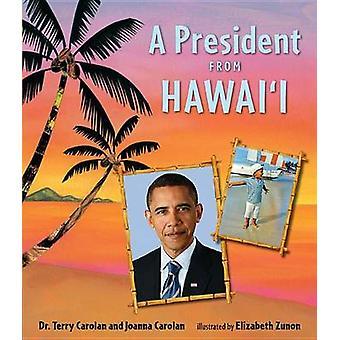 A President from Hawai'i by Terry Carolan - Joanna Carolan - Elizabet