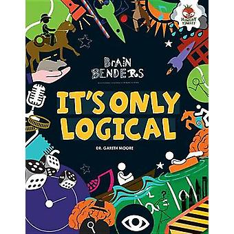 It's Only Logical by Gareth Moore - Dr Gareth Moore - 9781467763462 B