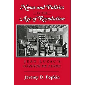 Nyheter och politik i Age of revolution-Jean Luzac ' s Gazette de L