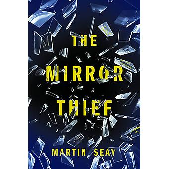 The Mirror Thief by Martin Seay - 9781612195148 Book