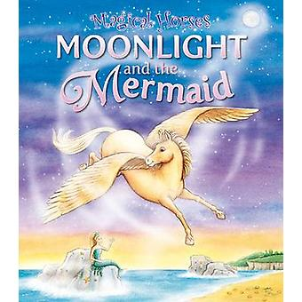 Moonlight and the Mermaid by Karen King - Angie Hicks - 9781841358338
