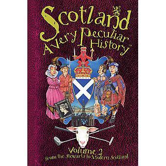 Scotland - A Very Peculiar History - Volume 2 by Fiona MacDonald - 9781
