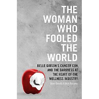 The Woman Who Fooled The World - Belle Gibson's cancer con - and the d