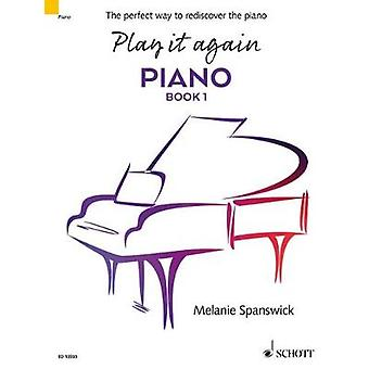 Play it Again - Piano - The Perfect Way to Rediscover the Piano - No. 1