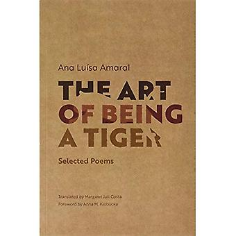 The Art of Being a Tiger:� Selected Poems (Adamastor Series)