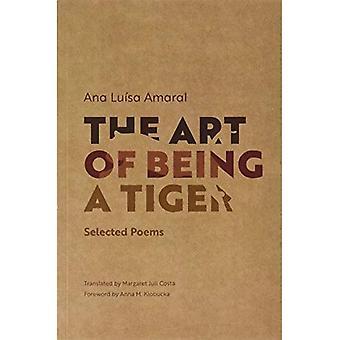 L'art d'être un tigre: poèmes sélectionnés (série Adamastor)