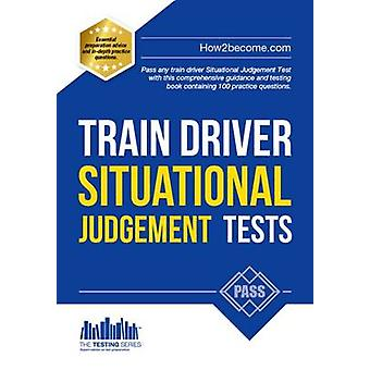 Train Driver Situational Judgement Tests - 100 Practice Questions to H